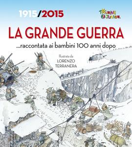 Libro La Grande Guerra... raccontata ai bambini 100 anni dopo. 1915-2015 Cinzia Rando