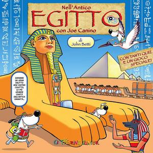 Libro Nell'Antico Egitto con Joe Canino. Con gadget John Betti
