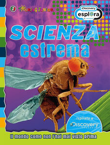 Foto Cover di Scienza estrema. Il mondo come non l'hai mai visto prima, Libro di  edito da Touring Junior