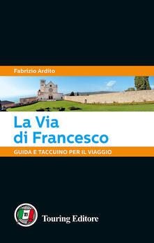 Amatigota.it La via di Francesco. Guida e taccuino per il viaggio Image