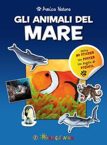 Gli animali del mare. Amica natura. Con adesivi.pdf