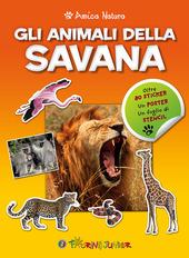 Gli animali della savana. Amica natura. Con adesivi