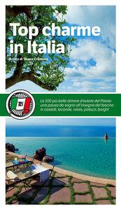 Foto Cover di Top charme in Italia, Libro di  edito da Touring