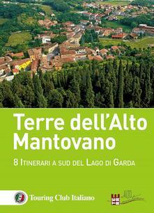 Writersfactory.it Terre dell'Alto Mantovano. 8 itinerari a sud del lago di Garda Image