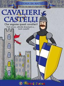 Foto Cover di Cavalieri & castelli. Che sagome questi cavalieri!, Libro di  edito da Touring Junior