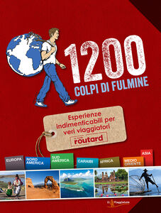 Libro 1200 colpi di fulmine. Esperienze indimenticabili per veri viaggiatori