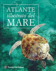 Atlante illustrato del mare. Ediz. illustrata - copertina