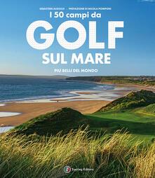 Warholgenova.it I campi da golf sul mare più belli del mondo. Ediz. illustrata Image