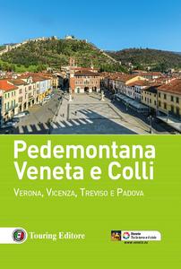 Libro Pedemontana veneta e colli. Verona, Vicenza, Treviso e Padova