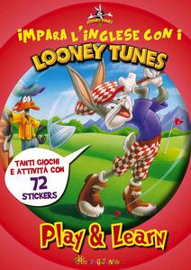 Impara l'inglese con i Looney Tunes. Play & learn. Con adesivi. Ediz. illustrata