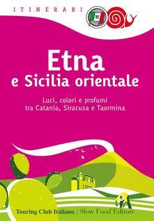 Writersfactory.it Etna e Sicilia orientale. Luci, colori e profumi tra Catania, Siracusa e Taormina Image
