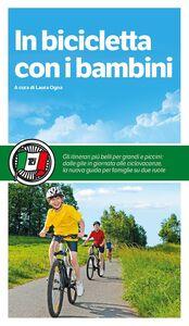 Foto Cover di In bicicletta con i bambini, Libro di  edito da Touring