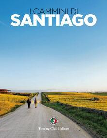 Warholgenova.it I cammini di Santiago. Ediz. illustrata Image