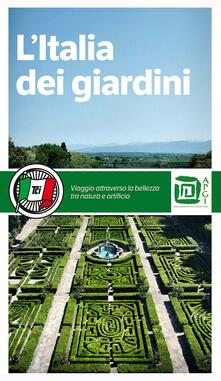 Camfeed.it L' Italia dei giardini. Viaggio attraverso la bellezza tra natura e artificio Image