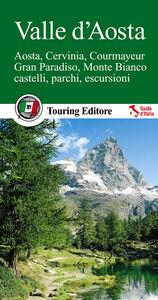 Foto Cover di Valle d'Aosta. Aosta, Cervinia, Courmayeur, Gran Paradiso, Monte Bianco, castelli, parchi, escursioni, Libro di  edito da Touring