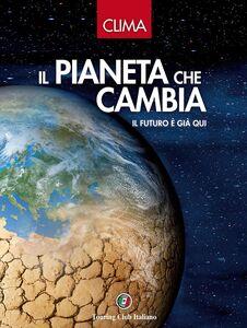 Foto Cover di Clima. Il pianeta che cambia. Il futuro è già qui, Libro di  edito da Touring