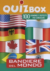 Bandiere del mondo. 100 domande e risposte per conoscere