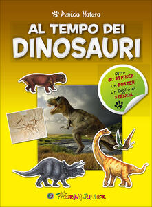 Grandtoureventi.it Al tempo dei dinosauri. Amica natura. Con Adesivi Image