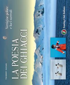 La poesia dei ghiacci. Vertigine polare e luci surreali