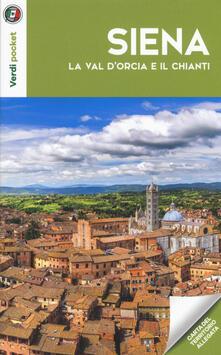 Equilibrifestival.it Siena, la Val d'Orcia e il Chianti. Con Carta geografica ripiegata Image