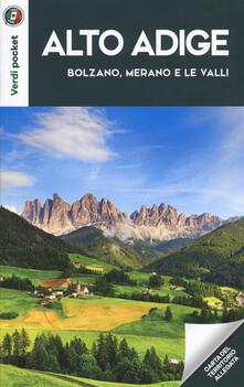 Lpgcsostenible.es Alto Adige. Bolzano, Merano e le Valli. Con Carta geografica ripiegata Image