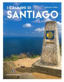 Ipabsantonioabatetrino.it I cammini di Santiago. Ediz. illustrata Image