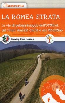 Amatigota.it La Romea Strata. Le vie di pellegrinaggio dell'Osttirol, del Friuli Venezia Giulia e del Vicentino Image