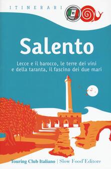 Salento. Lecce e il barocco, le terre dei vini e della taranta, il fascino dei due mari.pdf