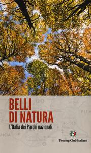Libro Belli di natura. L'Italia dei parchi nazionali