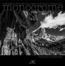 Voluntariadobaleares2014.es Monocrome. Camminando tra le dolomiti d'Ampezzo-Monocrome. Walking through the Ampezzo Dolomites. Ediz. illustrata Image