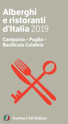 Campania, Puglia, Basilicata, Calabria. Alberghi e ristoranti d'Italia 2019 - Luigi Cremona,Teresa Cremona - ebook
