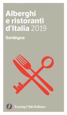 Sardegna. Alberghi e ristoranti d'Italia 2019 - Luigi Cremona,Teresa Cremona - ebook