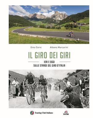 Il giro dei giri. Ieri e oggi sulle strade del Giro d'Italia