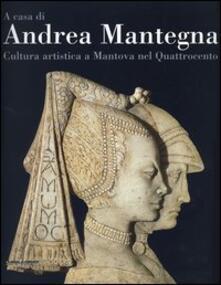 Listadelpopolo.it A casa di Andrea Mantegna. Cultura artistica a Mantova nel Quattrocento Image