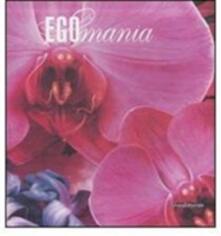 Egomania. Just when I think I've understood...-Appena ho capito d'aver capito... Catalogo della mostra (Modena, 29 gennaio- 2 maggio 2006). Ediz. bilingue - copertina