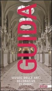 Guida al Museo delle arti decorative di Parigi