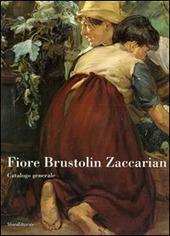 Fiore Brustolin Zaccarian. Catalogo generale