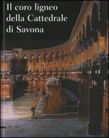 Osteriacasadimare.it Il coro ligneo della cattedrale di Savona Image