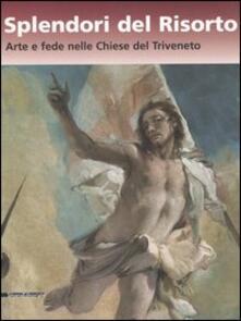 Splendori del risorto. Arte e fede nelle chiese del Triveneto. Catalogo della mostra (Verona, 13 ottobre 2006-7 gennaio 2007).pdf