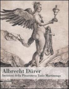 Albrecht Dürer. Incisioni della Pinacoteca Tosio Martinengo. Catalogo della mostra (Brescia, 19 ottobre 2005-26 marzo 2006) - copertina