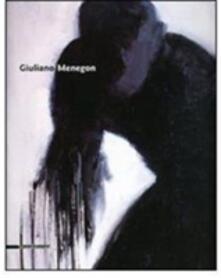Giuliano Menegon. Catalogo della mostra (Genova, 21 gennaio-12 febbraio 2006) Ediz. italiana e inglese