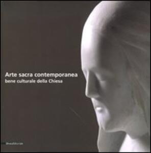 Arte sacra contemporanea. Bene culturale della Chiesa