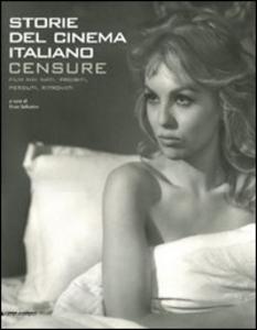 Libro Censure. Film mai nati, proibiti, perduti, ritrovati. Storie del cinema italiano