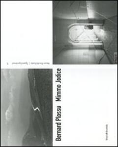 Bernard Plossu, Mimmo Jodice. Sguardi gardesani. Catalogo della mostra (Riva del Garda, 24 marzo-24 giugno 2007). Ediz. italiana e inglese. Vol. 5