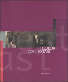 I colori dell'estasi. Percorsi d'arte contemporanea. Catalogo della mostra (Cagliari, 28 febbraio-25 marzo 2007) - Lorella Giudici,Annamaria Janin - copertina