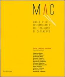 Mac. Museo d'arte contemporanea dell'Accademia di Catanzaro. Opere e artisti 1993-2006. Catalogo della mostra (Catanzaro, 7-27 maggio 2007) - copertina