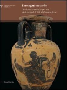 Immagini etrusche. Tombe con ceramiche a figure nere dalla necropoli di Tolle (Chianciano Terme).pdf