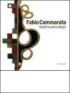 Fabio Cammarata. Gioielli tra arte e design. Ediz. italiana e inglese