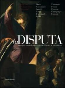 La disputa. Dialogo e memoria nella tradizione cattolica in età moderna - Andrea Prato - copertina
