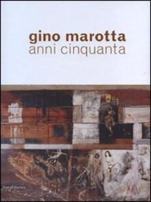 Gino Marotta. Anni Cinquanta